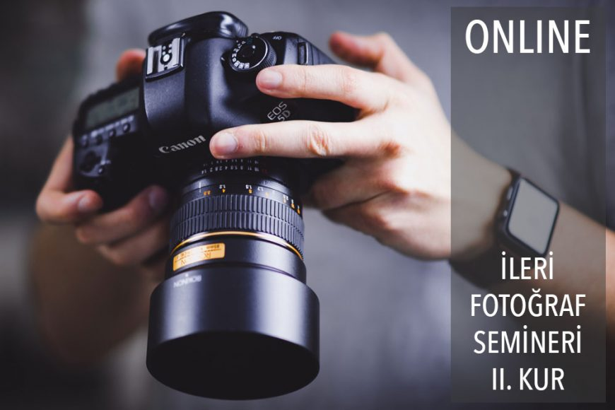 Online İleri Fotoğraf Semineri II. Kur