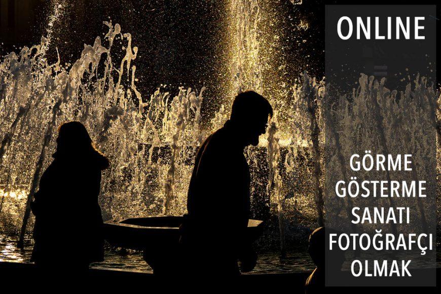 Online – Görme ve Gösterme Sanatı: Fotoğrafçı Olmak ! Atölyesi